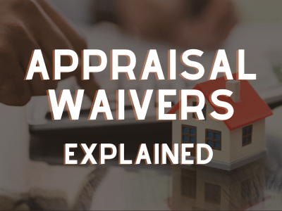 Appraisal Waivers Explained – Tips On How to Get One