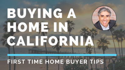Buying a Home in California – First Time Buyer Tips